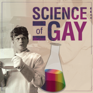 The Science of Gay